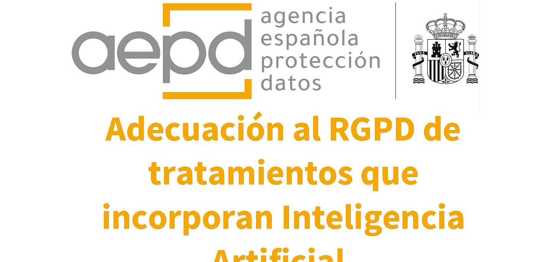 La AEPD publica una guía sobre requisitos en auditorías de tratamientos que incluyen Inteligencia Artificial